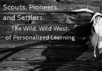 Wild West of Personalized Learning