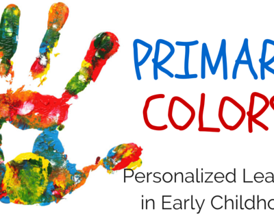 Primary Colors: Personalized Learning in Early Childhood